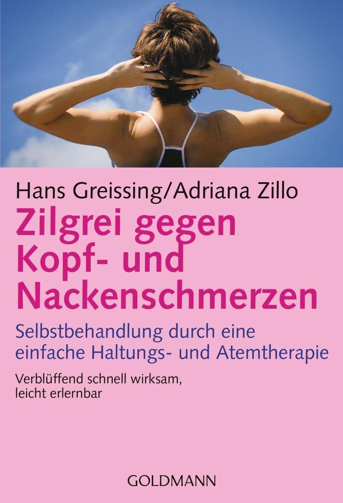 Zilgrei gegen Kopf- und Nackenschmerzen als Taschenbuch von Hans Greissing, Adriana Zillo