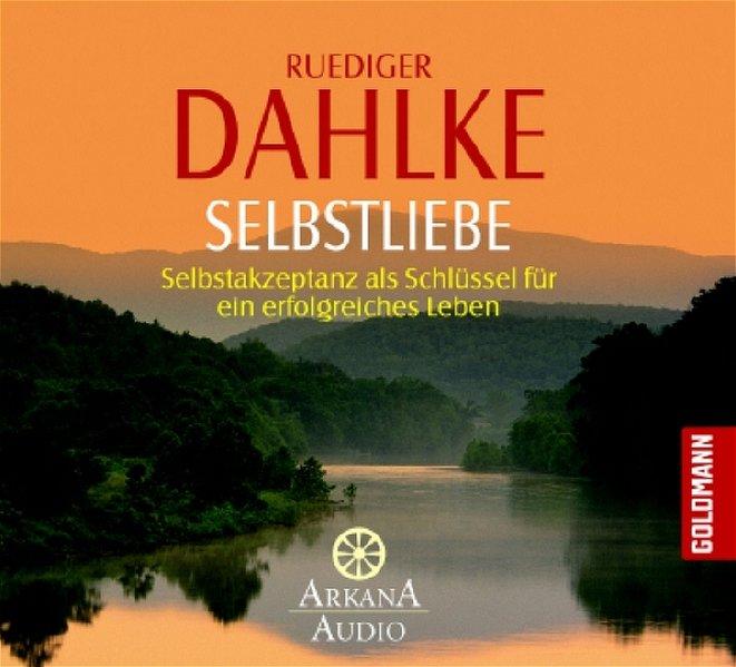 Selbstliebe. CD als Hörbuch CD von Ruediger Dahlke