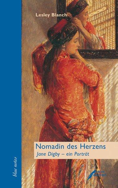 Nomadin des Herzens als Buch von Lesley Blanch