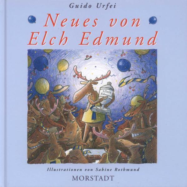Neues von Elch Edmund als Buch von Guido Urfei