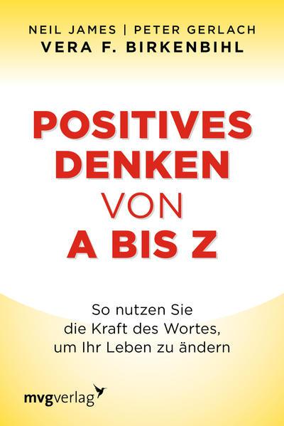 Positives Denken von A bis Z als Taschenbuch von Vera F. Birkenbihl, Peter Gerlach, Neil James