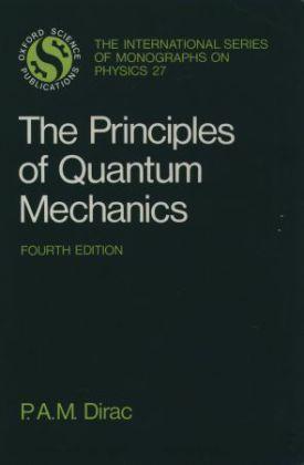 The Principles of Quantum Mechanics als Buch von P. A. M. Dirac