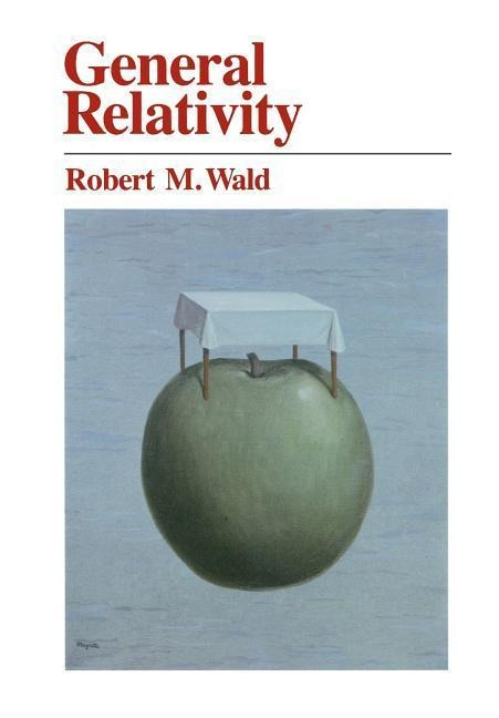 General Relativity als Buch von Robert M. Wald