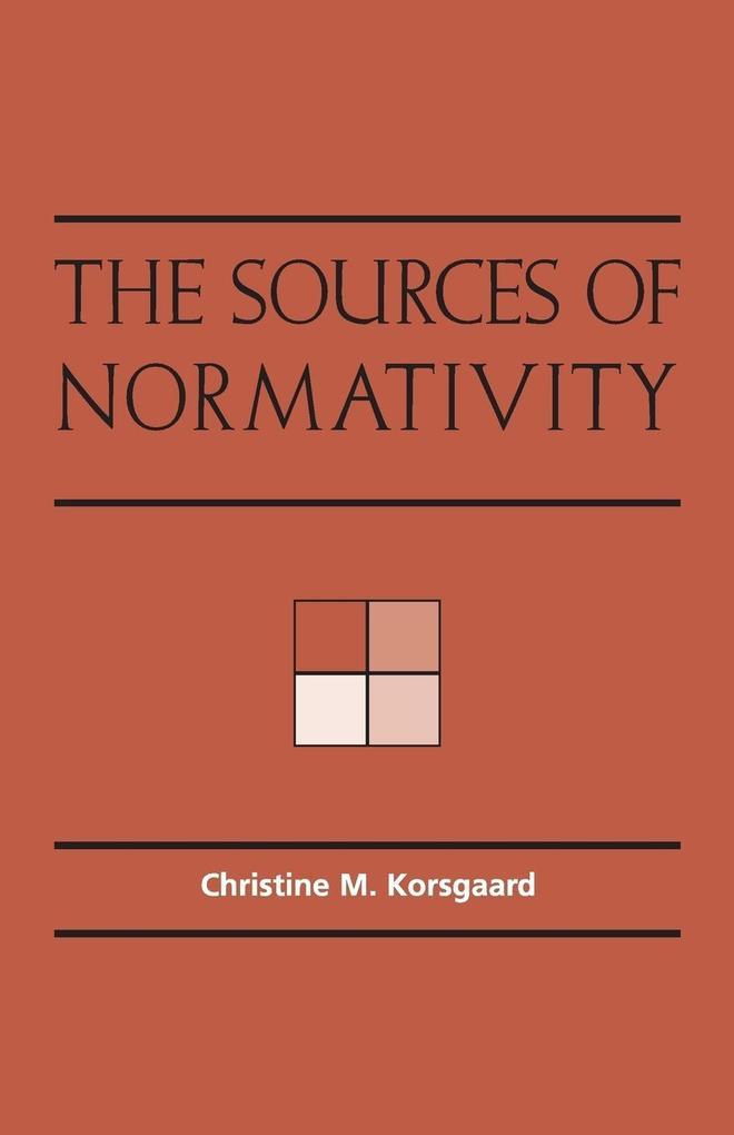 The Sources of Normativity als Buch von Christine Korsgaard