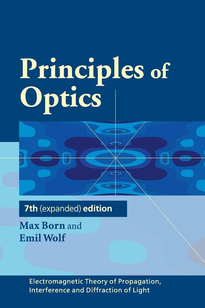 Principles of Optics als Buch von Max Born, Emil Wolf