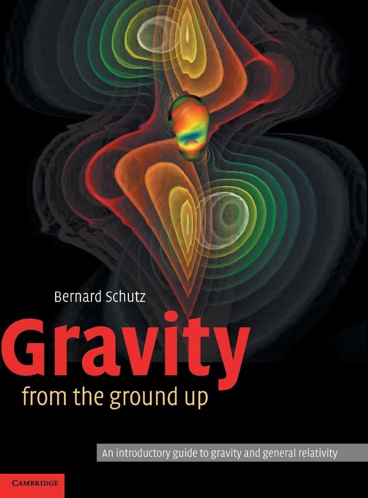 Gravity from the Ground Up als Buch von Bernard Schutz