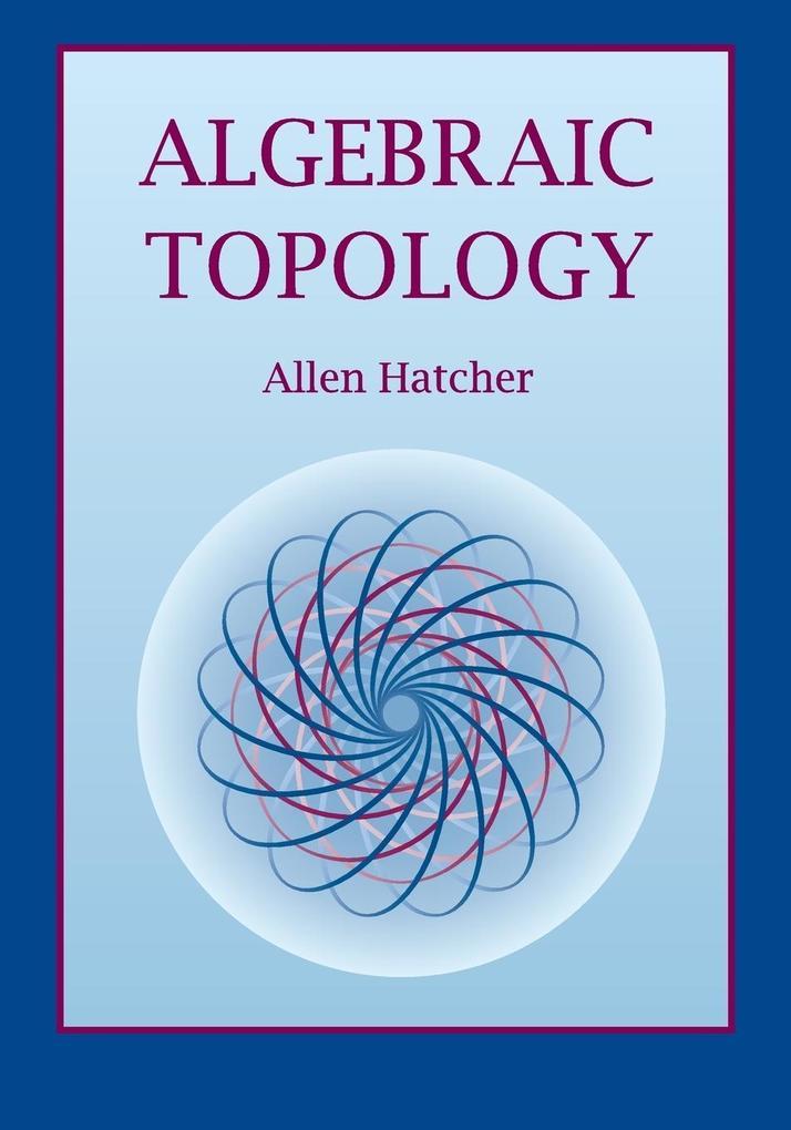 Algebraic Topology als Buch von Allen Hatcher