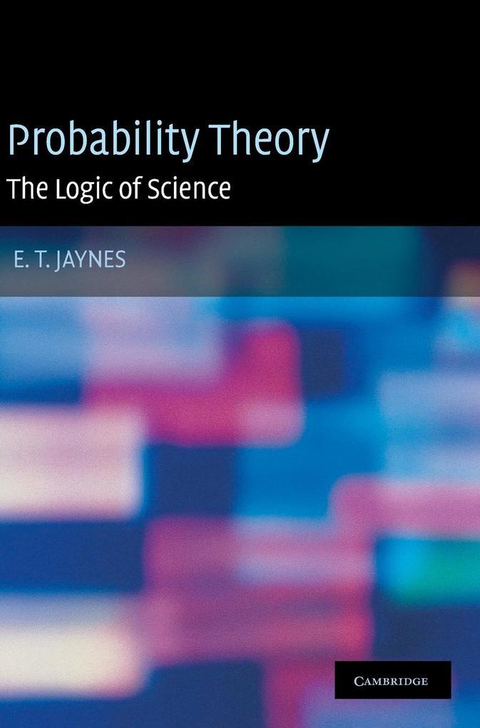 Probability Theory als Buch von E.T. Jaynes