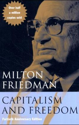 Capitalism and Freedom als Buch von Milton Friedman