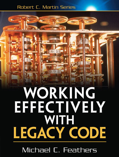 Working Effectively with Legacy Code als Buch von Michael Feathers