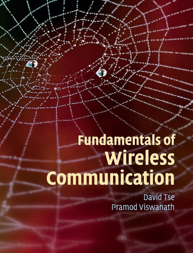 Fundamentals of Wireless Communication als Buch von David Tse, Pramod Viswanath