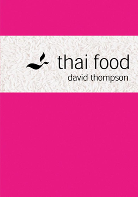Thai Food als Buch von David Thompson