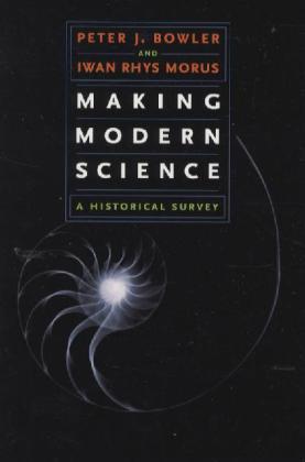 Making Modern Science als Buch von Peter J. Bowler, Iwan Rhys Morus