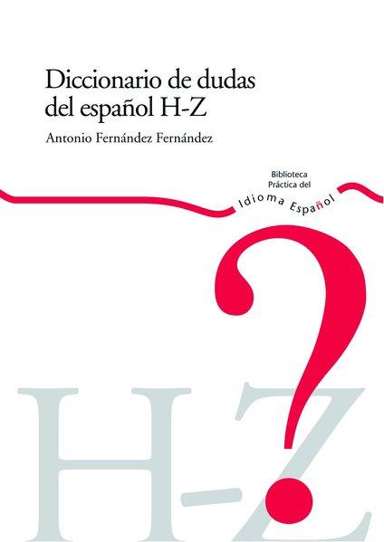 Diccionario de dudas. I-Z als Buch von Antonio Fernández Fernández