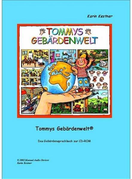 Tommys Gebärdenwelt 1 - Das Gebärdensprachbuch als Buch von Karin Kestner
