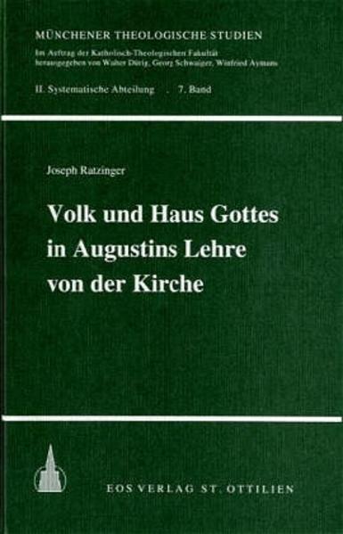 Volk und Haus Gottes in Augustins Lehre von der Kirche als Buch von Benedikt XVI.