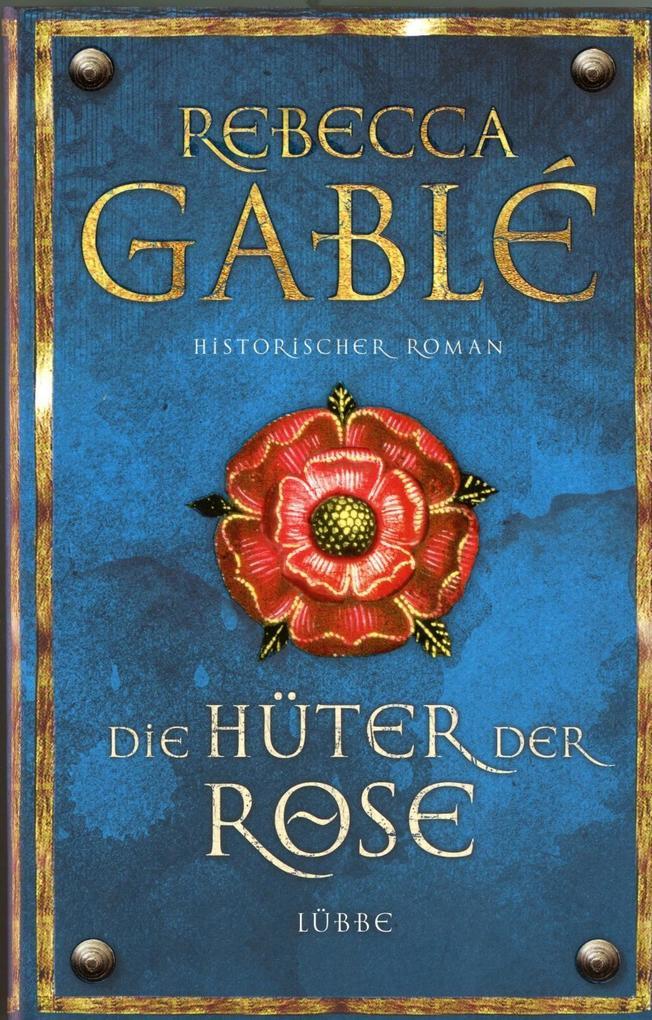 Die Hüter der Rose - Band 2 als Buch von Rebecca Gable