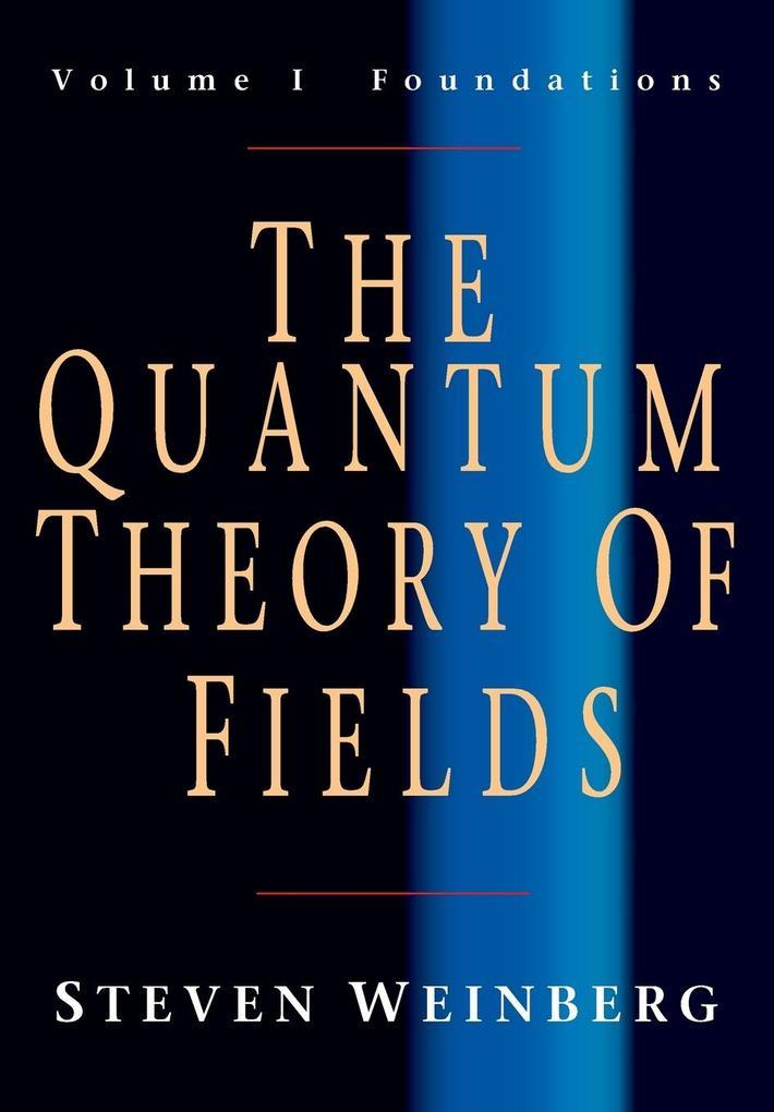 The Quantum Theory of Fields 1 als Buch von Steven Weinberg