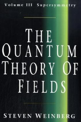 The Quantum Theory of Fields. 3 Bde als Buch von Steven Weinberg