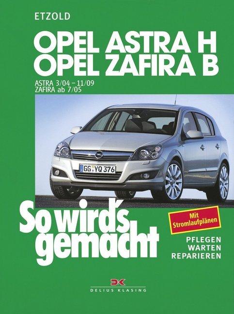 So wird's gemacht. Opel Astra H (ab 3/2004) + Opel Zafira B (ab 7/05) als Buch von Hans-Rüdiger Etzold
