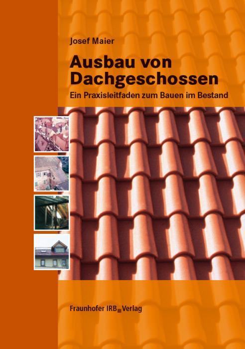 Ausbau von Dachgeschossen als Buch von Josef Maier
