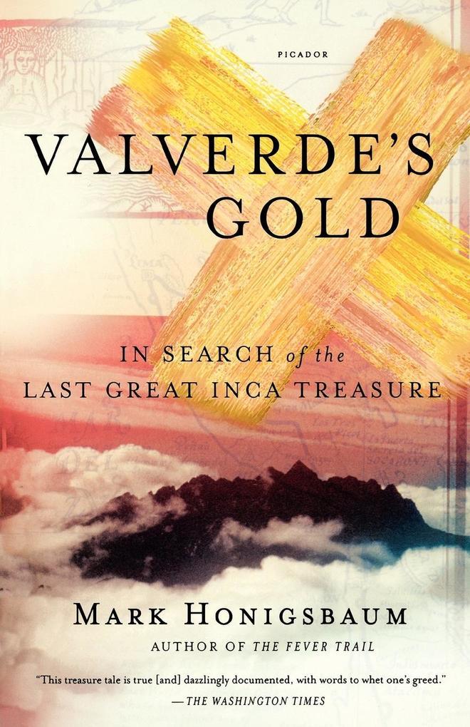 Valverde´s Gold als Taschenbuch von Mark Honigsbaum