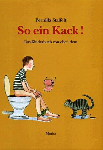 So ein Kack als Buch von Pernilla Stalfelt