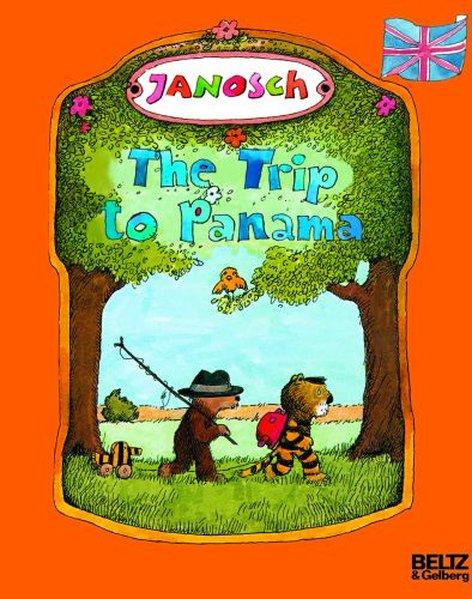 The Trip to Panama als Buch von Janosch