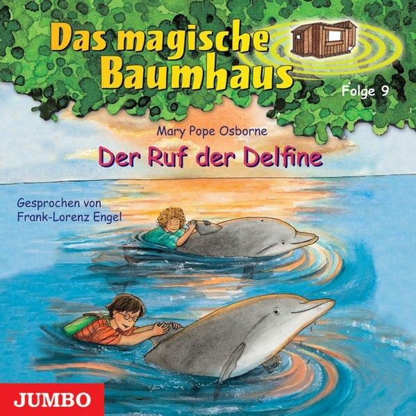 Das magische Baumhaus 09. Der Ruf der Delfine. CD als Hörbuch CD von Mary Pope Osborne