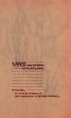 VAS - An Opera in Flatland als Buch von Steve Tomasula