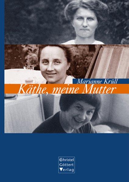 Käthe, meine Mutter als Buch von Marianne Krüll