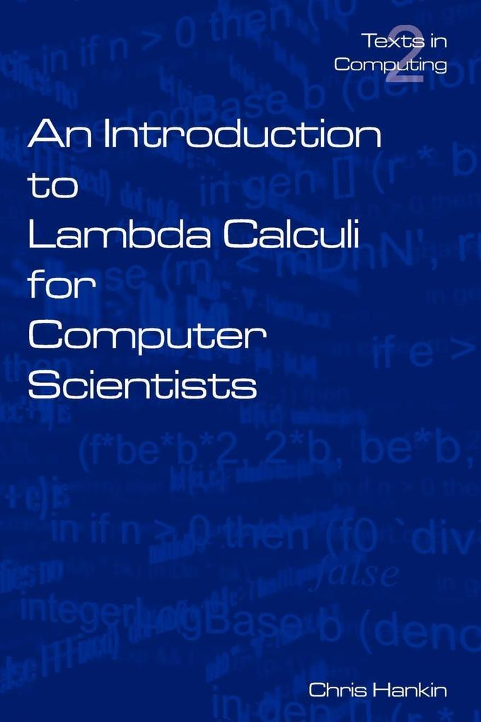 An Introduction to Lambda Calculi for Computer Scientists als Buch von C. Hankin