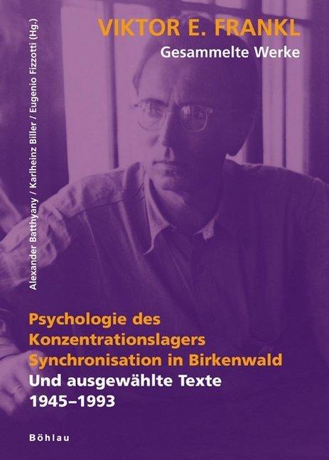 Psychologie des Konzentrationslagers. Synchronisation in Birkenwald als Buch von Viktor E. Frankl