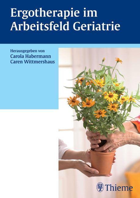 Ergotherapie im Arbeitsfeld Geriatrie als Buch von