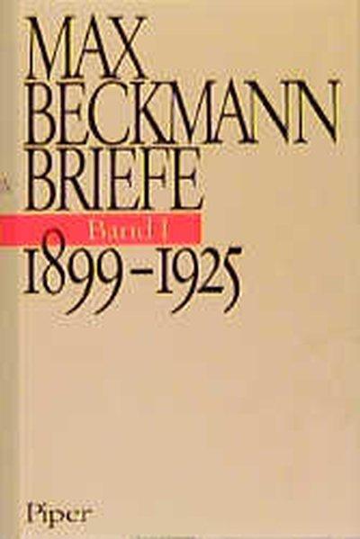 Briefe 1899 - 1925 als Buch von Max Beckmann