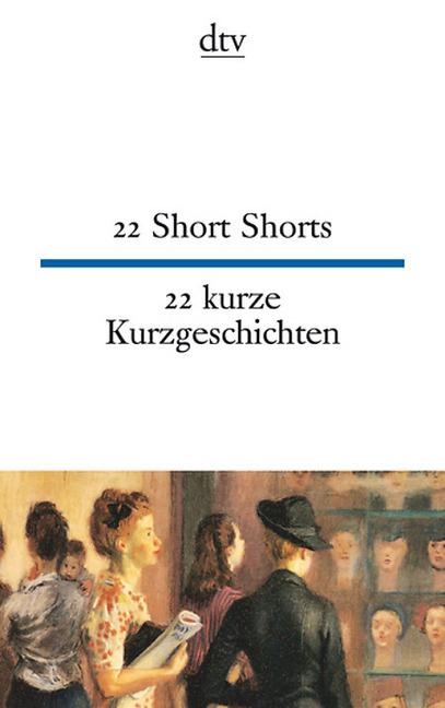 22 Short Shorts 22 kurze Kurzgeschichten als Taschenbuch von