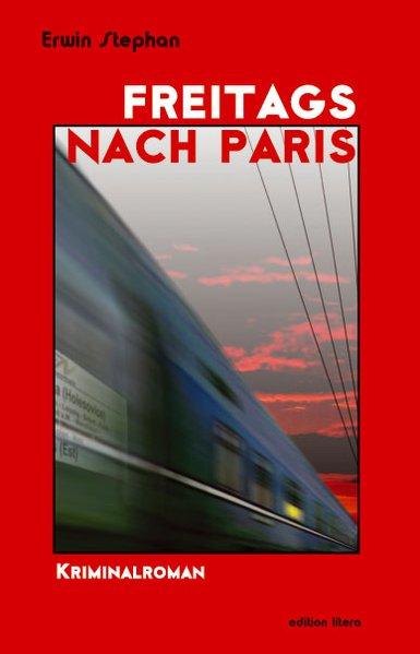 Freitags nach Paris als Buch von Erwin Stephan
