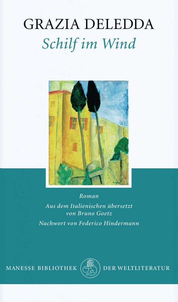 Schilf im Wind als Buch von Grazia Deledda, Federico Hindermann