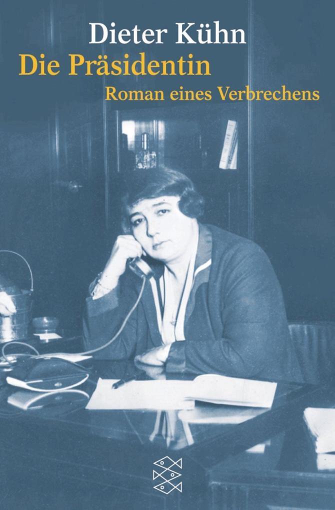 Die Präsidentin als Taschenbuch von Dieter Kühn
