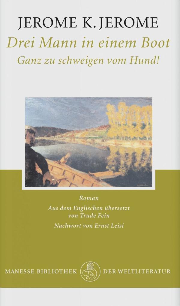 Drei Mann in einem Boot als Buch von Jerome K. Jerome, Ernst Leisi