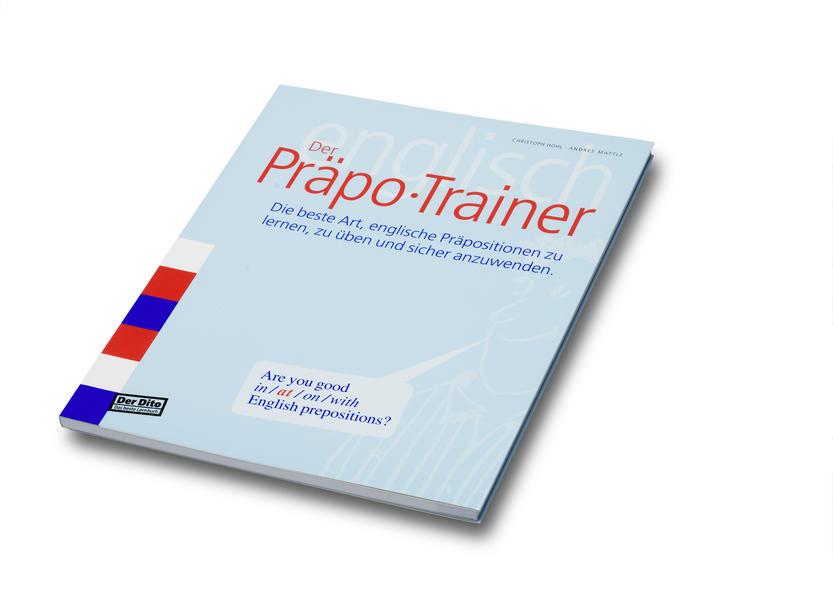 Der Präpo-Trainer als Buch von Christoph Hohl, Andres Mattle