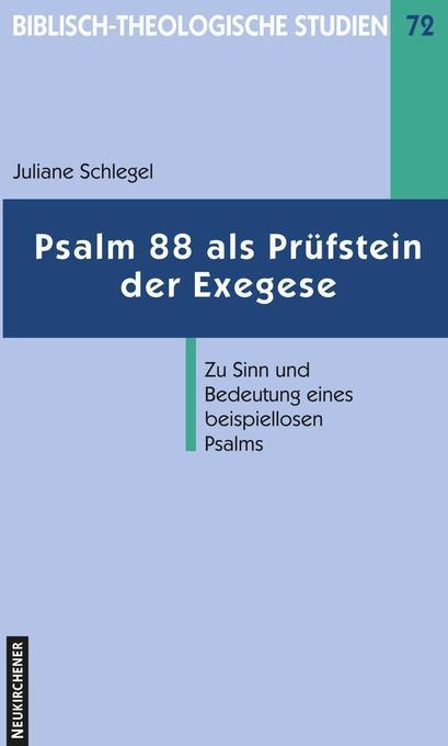 Psalm 88 als Prüfstein der Exegese als Buch von Juliane Schlegel