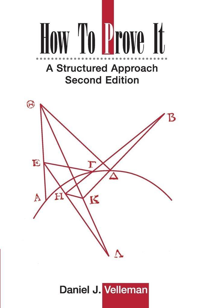 How to Prove It: A Structured Approach als Buch von Daniel J. Velleman