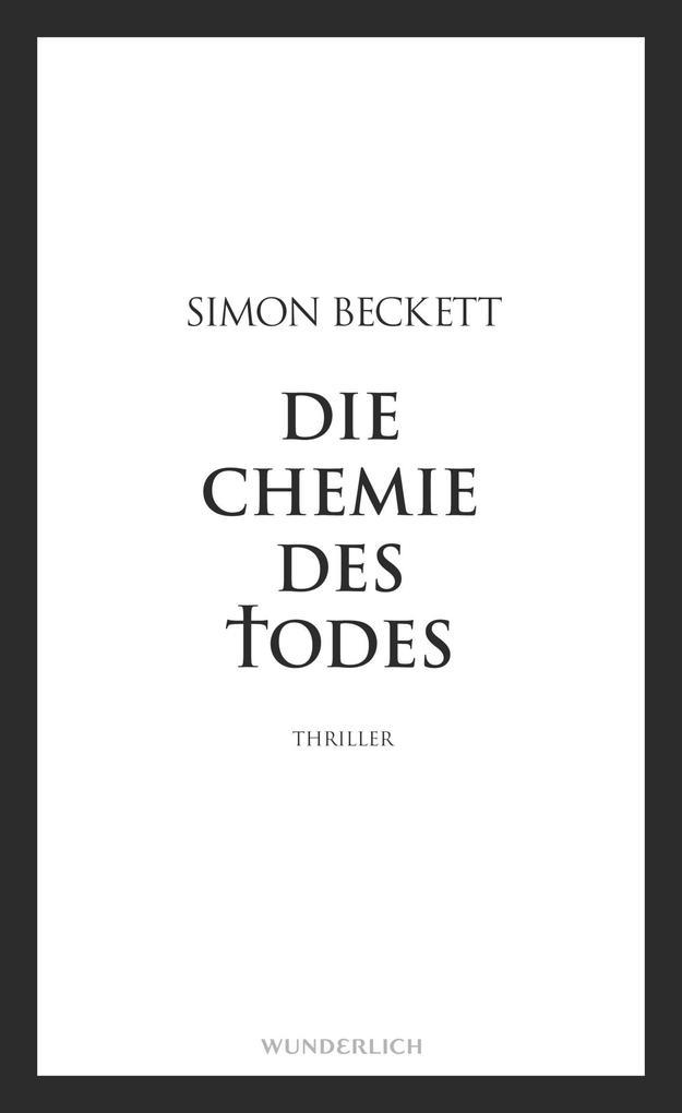 Die Chemie des Todes als Buch von Simon Beckett