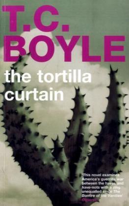The Tortilla Curtain als Taschenbuch von Tom Coraghessan Boyle
