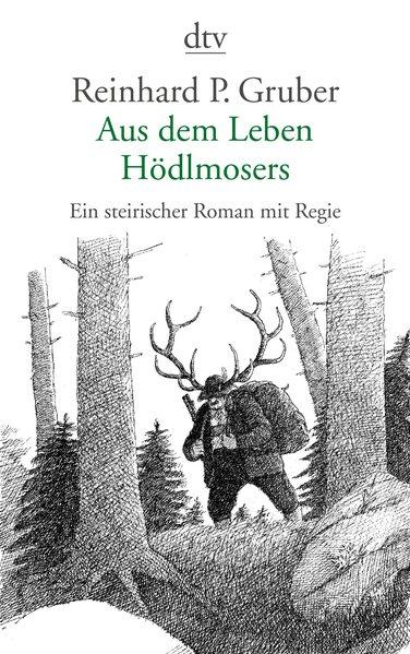 Aus dem Leben Hödlmosers als Taschenbuch von Reinhard P. Gruber