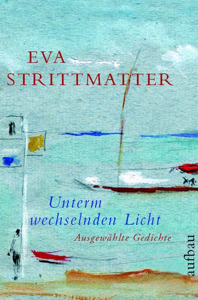 Unterm wechselnden Licht als Buch von Eva Strittmatter