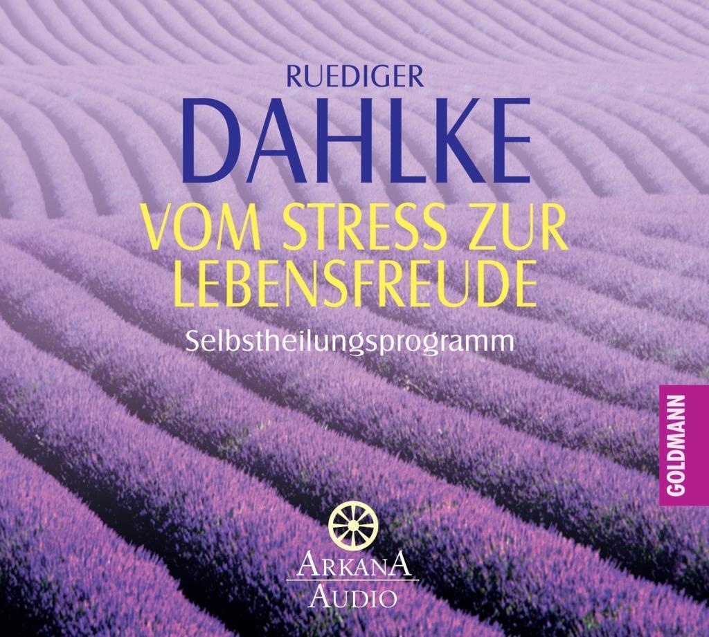 Vom Stress zur Lebensfreude.CD als Hörbuch CD von Ruediger Dahlke