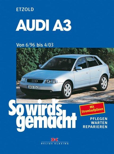 So wirds gemacht. Audi A3. Von 6/96 bis 4/03 als Buch von Hans-Rüdiger Etzold