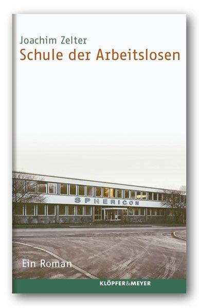 Schule der Arbeitslosen als Buch von Joachim Ze...